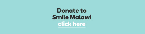 Donate to Smile Malawi, click here.